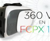VÍDEO: Trabajo con vídeo en 360º en Final Cut Pro X 10.4