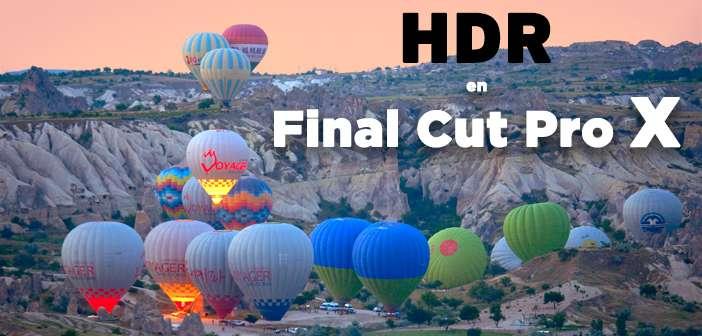 A FONDO: HDR en Final Cut Pro X