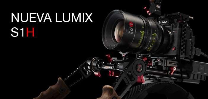 NOTICIA: Nueva LUMIX S1H de Panasonic
